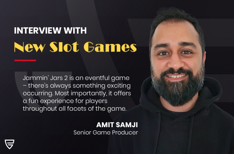 Interview: Game Producer, Amit Samji, speaks with NewSlotGames on our latest release, Jammin' Jars 2